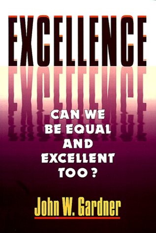 Excellence Can We Be Equal and Excellent Too? Reprint  9780393312874 Front Cover