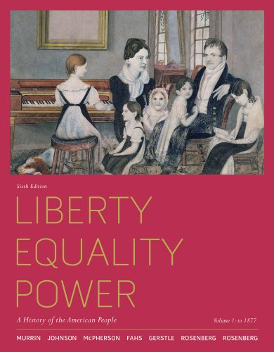Liberty Equality Power A History of the American People to 1877 6th 2012 edition cover