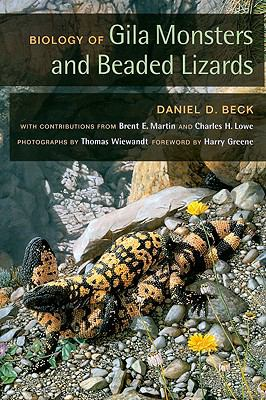 Biology of Gila Monsters and Beaded Lizards   2009 9780520259874 Front Cover