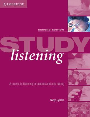 Study Listening A Course in Listening to Lectures and Note-Taking 2nd 2004 (Revised) 9780521533874 Front Cover