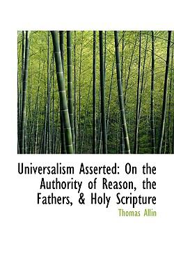 Universalism Asserted: On the Authority of Reason, the Fathers, a Holy Scripture  2008 edition cover