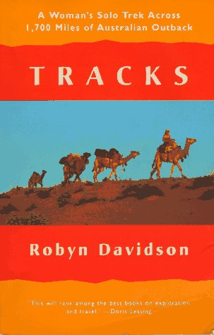 Tracks A Woman's Solo Trek Across 1700 Miles of Australian Outback N/A edition cover