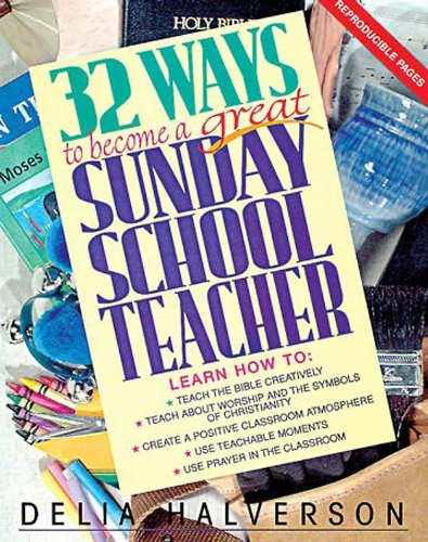 32 Ways to Become a Great Sunday School Teacher  Teachers Edition, Instructors Manual, etc. 9780687017874 Front Cover