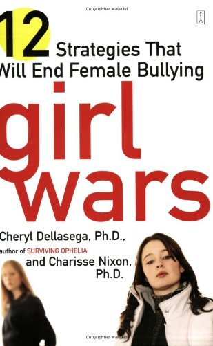 Girl Wars 12 Strategies That Will End Female Bullying  2003 9780743249874 Front Cover