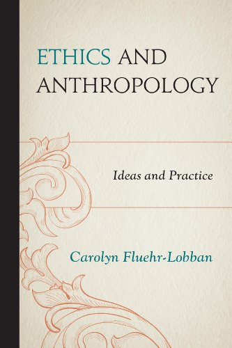 Ethics and Anthropology Ideas and Practice  2013 edition cover