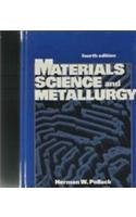 Materials Science and Metallurgy  4th 1988 9780835942874 Front Cover