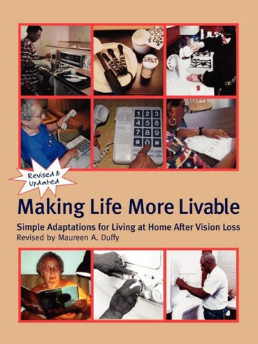 Making Life More Livable Simple Adaptations for Living at Home after Vision Loss 2nd 2002 edition cover