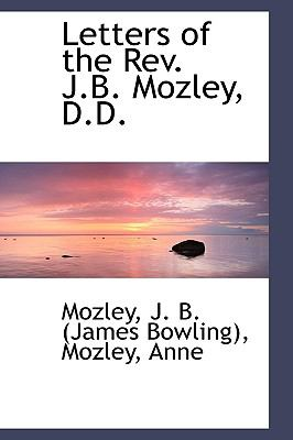 Letters of the Rev J B Mozley, D D  N/A edition cover
