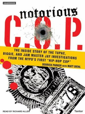 "Notorious C.O.P.: The Inside Story of the Tupac, Biggie, And Jam Master Jay Investigations from NYPD's First ""Hip-Hop Cop"": Library Edition  2006 edition cover"