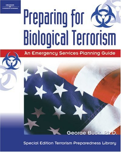 Preparing for Biological Terrorism An Emergency Service Guide  2002 9781401809874 Front Cover