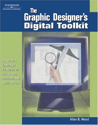Graphic Designer's Digital Toolkit   2004 9781401825874 Front Cover