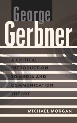 George Gerbner A Critical Introduction to Media and Communication Theory  2012 edition cover