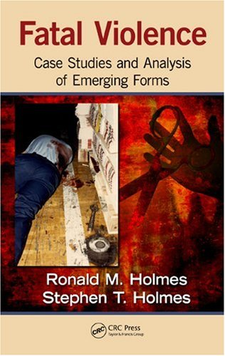 Fatal Violence Case Studies and Analysis of Emerging Forms  2012 9781439826874 Front Cover