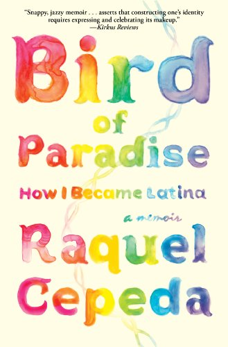 Bird of Paradise How I Became Latina  2013 edition cover