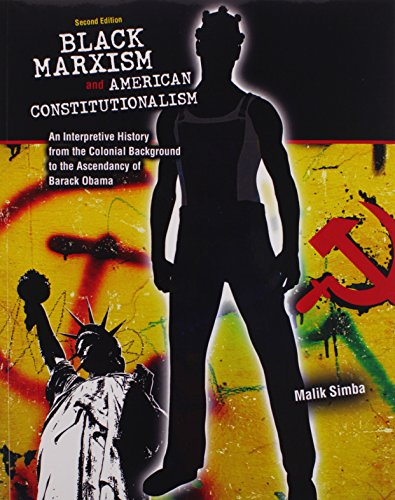 Black Marxism and American Constitutionalism An Interpretive History from the Colonial Background to the Ascendancy of Barack Obama 2nd (Revised) edition cover