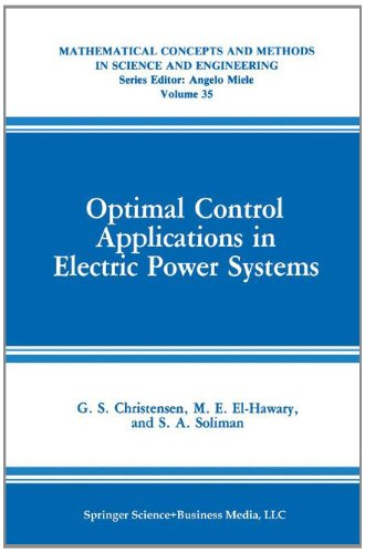 Optimal Control Applications in Electric Power Systems   1987 9781489920874 Front Cover