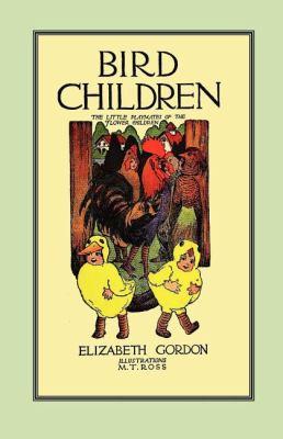 Bird Children The Little Playmates of the Flower Children  2008 9781557090874 Front Cover