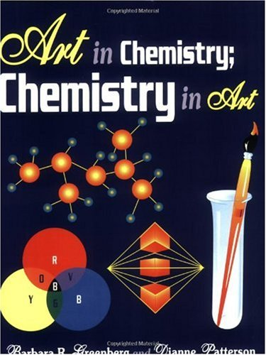 Art in Chemistry Chemistry in Art Teachers Edition, Instructors Manual, etc. 9781563084874 Front Cover