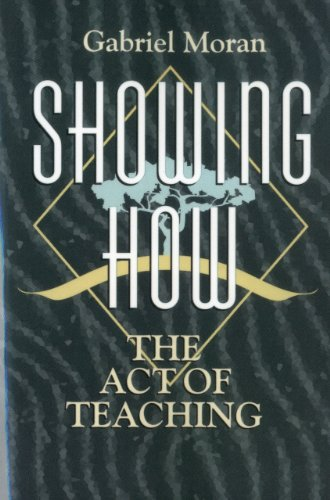 Showing How The Act of Teaching  1997 9781563381874 Front Cover