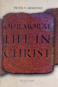 Our Moral Life in Christ College Edition 2nd 2009 edition cover