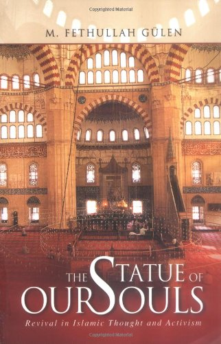 Statue of Our Souls Revival in Islamic Thought and Activism  2005 9781932099874 Front Cover