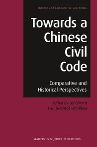 Towards a Chinese Civil Code: Comparative and Historical Perspectives  2012 edition cover