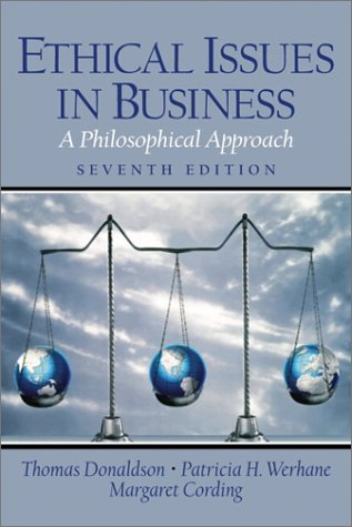 Ethical Issues in Business A Philosophical Approach 7th 2002 edition cover