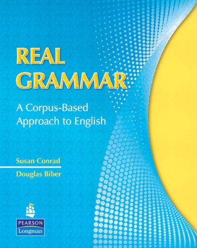 Real Grammar A Corpus-Based Approach to English  2009 edition cover