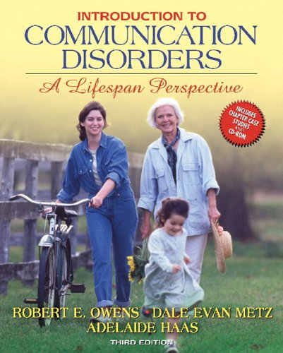 Introduction to Communication Disorders A Lifespan Perspective 3rd 2007 (Revised) 9780205487875 Front Cover