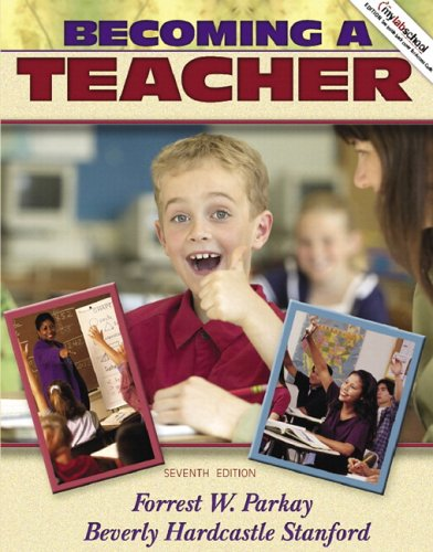 Becoming a Teacher (with MyLabSchool)  7th 2007 9780205502875 Front Cover