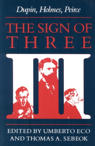 Sign of Three Dupin, Holmes, Peirce  1988 9780253204875 Front Cover