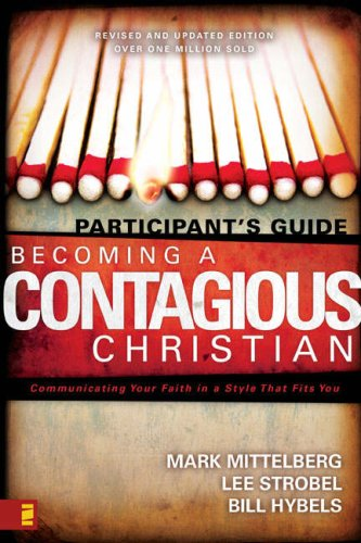Becoming a Contagious Christian Communicating Your Faith in a Style That Fits You N/A edition cover