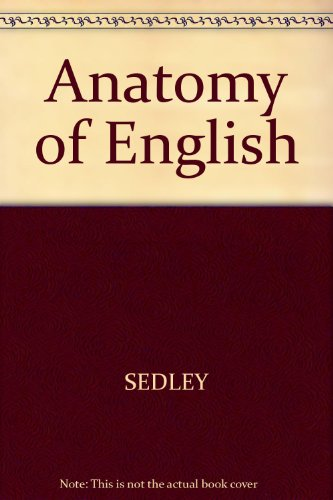 Anatomy of English : An Introduction to the Structure of Standard American English 1st edition cover