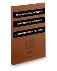 Kamisar, Lafave, Israel, King, Kerr and Primus's Modern Criminal Procedure, Basic Criminal Procedure, Advanced Criminal Procedure  13th 2013 9780314288875 Front Cover