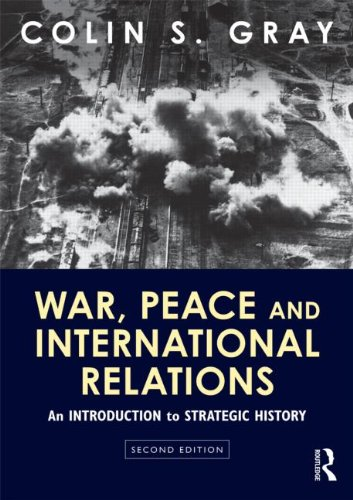 War, Peace and International Relations An Introduction to Strategic History 2nd 2012 (Revised) edition cover