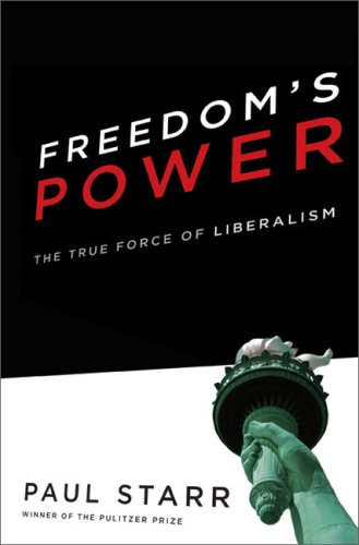 Freedom's Power The History and Promise of Liberalism  2008 edition cover