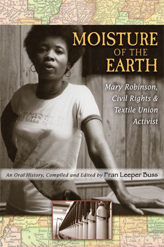 Moisture of the Earth Mary Robinson, Civil Rights and Textile Union Activist  2009 edition cover