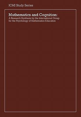Mathematics and Cognition A Research Synthesis by the International Group for the Psychology of Mathematics Education  1990 9780521367875 Front Cover