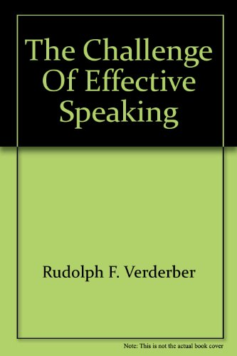 Challenge of Effective Speaking 12th 2003 9780534563875 Front Cover