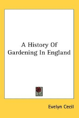 History of Gardening in England  N/A 9780548126875 Front Cover