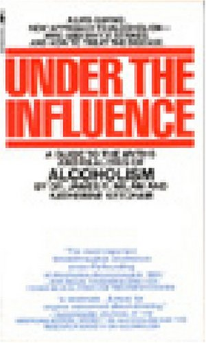 Under the Influence A Guide to the Myths and Realities of Alcoholism  1983 edition cover