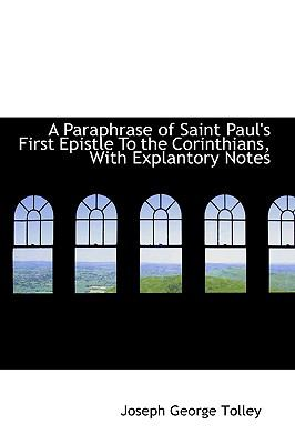 Paraphrase of Saint Paul's First Epistle to the Corinthians, with Explantory Notes N/A edition cover