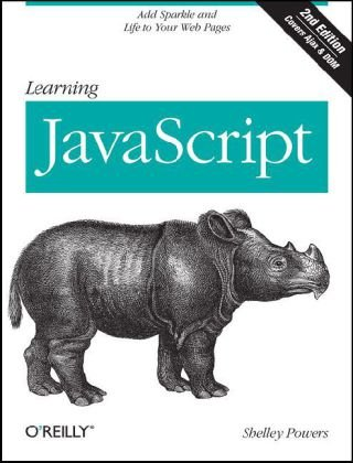 Learning JavaScript Add Sparkle and Life to Your Web Pages 2nd 2008 (Revised) edition cover
