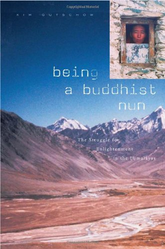 Being a Buddhist Nun The Struggle for Enlightenment in the Himalayas  2004 edition cover