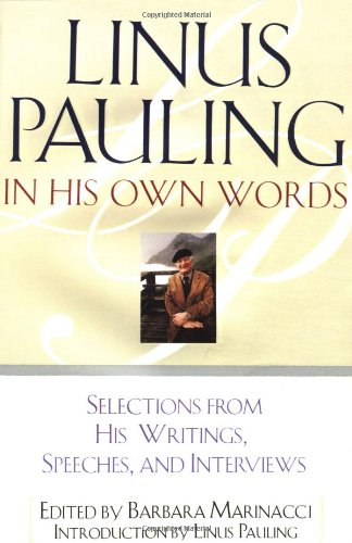 Linus Pauling in His Own Words Selections from His Writings, Speeches and Interviews  1995 edition cover
