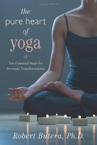 Pure Heart of Yoga Ten Essential Steps for Personal Transformation  2009 edition cover