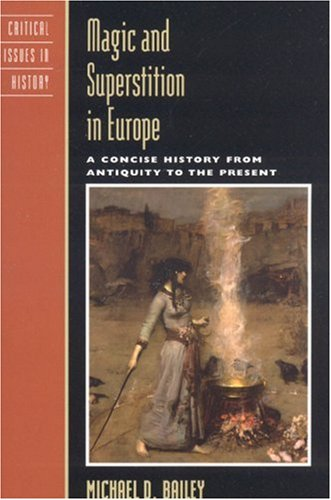 Magic and Superstition in Europe A Concise History from Antiquity to the Present  2006 edition cover