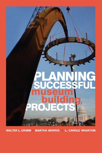 Planning Successful Museum Building Projects   2009 edition cover
