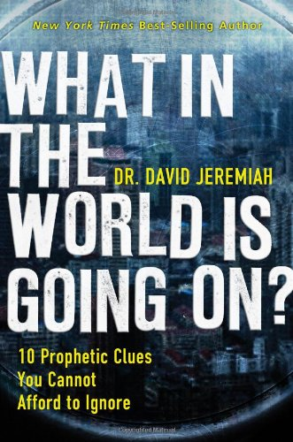 What in the World Is Going On? 10 Prophetic Clues You Cannot Afford to Ignore  2008 edition cover