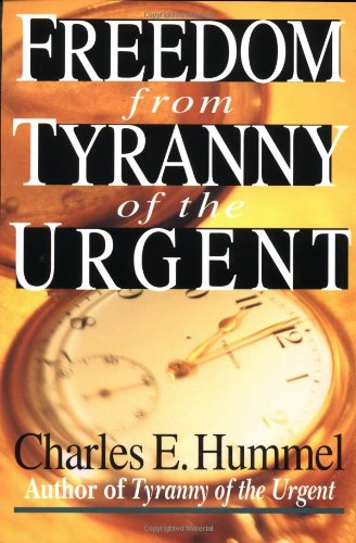 Freedom from Tyranny of the Urgent  N/A edition cover